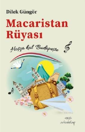Macaristan Rüyası; Hoşça kal Budapeşte