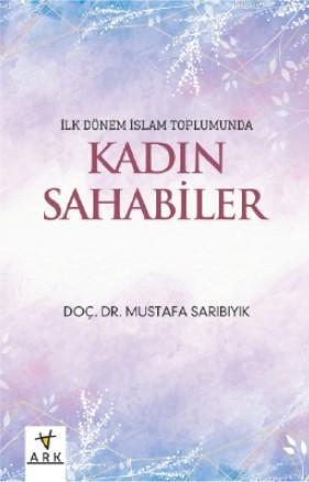 İlk dönem İslam toplumunda Kadın Sahabeler