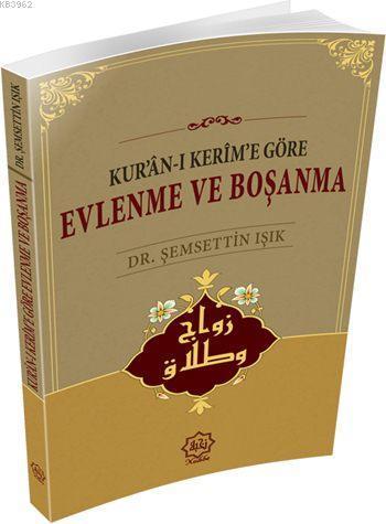 Kur'ân-ı Kerim'e Göre Evlenme ve Boşanma