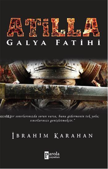 Atilla; Galya Fatihi