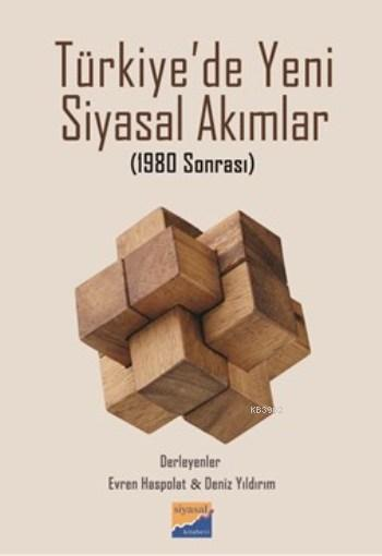 Türkiye'de Yeni Siyasal Akımlar; 1980