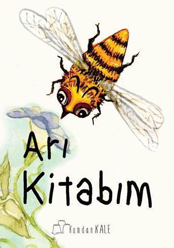 Arı Kitabım; (Mevsimler ve Doğa)