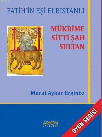 Mükrime Sitti Şah Sultan; Fatih'in Eşi Elbistanlı
