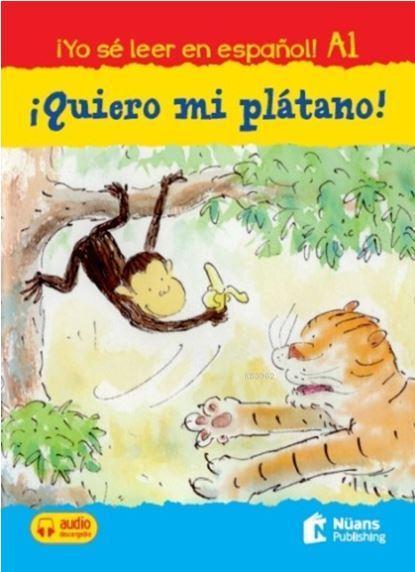 İquiero Mi Platano! + Audio Descargable A1 (¡yo seleer En Espanol!)