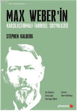 Max Weber'in Karşılaştırmalı - Tarihsel Sosyoloji