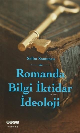 Romanda Bilgi İktidar İdeoloji