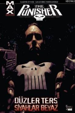 Punisher Max 4: Düzler Ters Siyahlar Beyaz