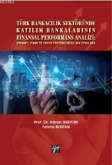 Türk Bankacılık Sektöründe Katılım Bankalarının Finansal Performans Analizi