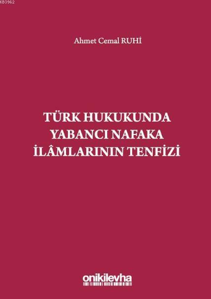 Türk Hukukunda Yabancı Nafaka İlamlarının Tenfizi