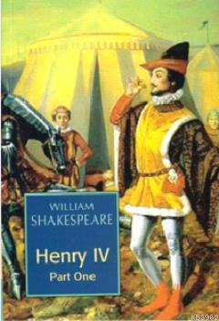 shakespeare s henry iv part Step 5: sample student essays question: in the following soliloquy from shakespeare's henry iv, part ii, king henry laments his inability to sleep.