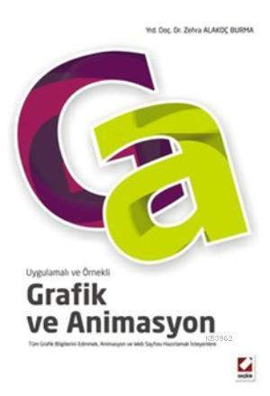 Grafik ve Animasyon; Tüm Grafik Bilgilerini Edinmek, Animasyon ve Web Sayfası Hazırlamak İsteyenlere