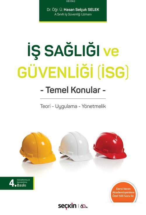 İş Sağlığı ve Güvenliği (İSG); Teori - Uygulama - Yönetmelik