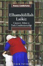 Elhamdülillah Laikiz: Cinsiyet, İslâm ve Türk Cumhuriyetçiliği