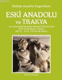 Eski Anadolu ve Trakya 2; Ege Göçlerinden Roma İmparatorluğu'nun İkiye Ayrılmasına Kadar