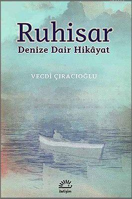 Ruhisar; Denize Dair Hikâyat