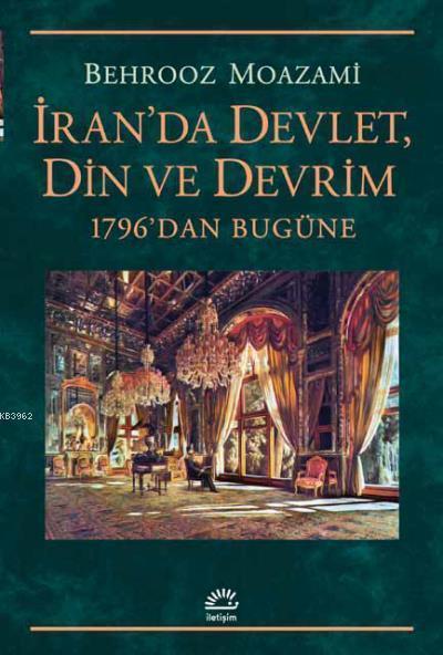 İran'da Devlet, Din ve Devrim; 1796'dan Bugüne
