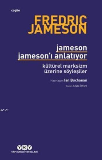 Jameson Jameson'ı Anlatıyor; Kültürel Marksizm Üzerine Söyleşiler