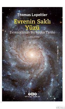 Evrenin Saklı Yüzü; Evrenbilimin Bir Başka Tarihi