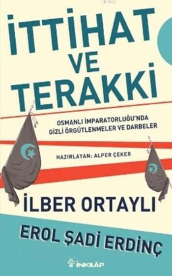 İttihat ve Terakki; Osmanlı İmparatorluğu'nda Gizli Örgütlenmeler ve Darbeler