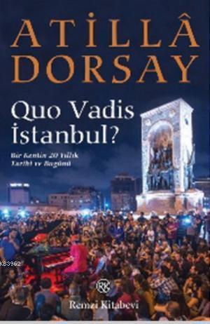 Quo Vadis İstanbul?; Bir Kentin 20 Yıllık Tarihi ve Bugünü