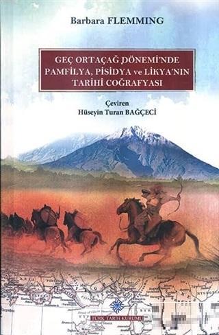 Geç Ortaçağ Dönemi'nde Pamfilya, Pisidya ve Likya'nın Tarihi Coğrafyası
