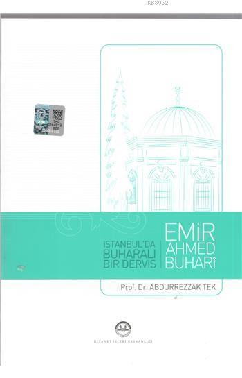 İstanbul'da Buharalı Bir Derviş; Emir Ahmed Buhari