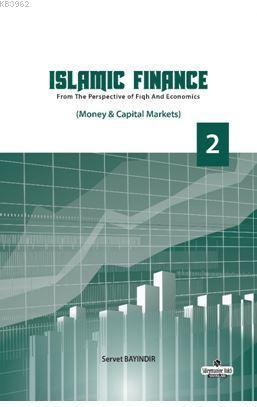 Islamic Finance 2; From The Perspective of Figh and Economics - Money - Capital Markets