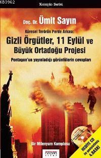 Küresel Terörün Perde Arkası  Gizli Örgütler, 11 Eylül ve Büyük Ortadoğu Projesi