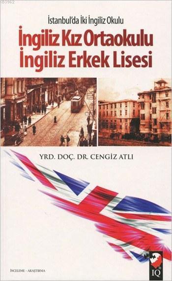 İngiliz Kız Ortaokulu - İngiliz Erkek Lisesi; İstanbul'da İki İngiliz Okulu