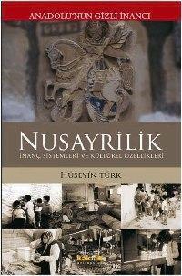 Anadolunun Gizli İnancı Nusayrîlik; İnanç Sistemleri ve Kültürel Özellikleri