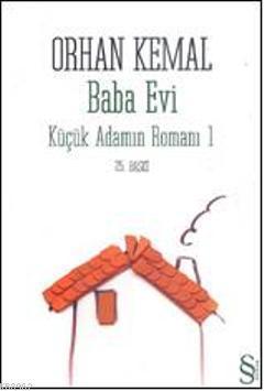Baba Evi; Küçük Adamın Romanı 1