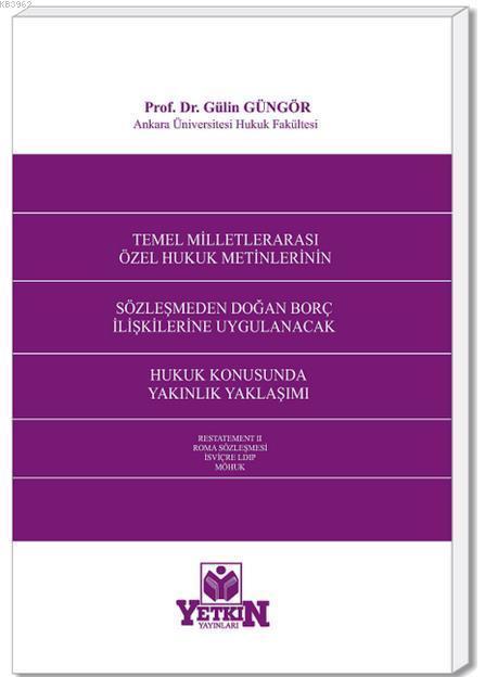 Temel Milletlerarası Özel Hukuk Metinlerinin| Sözleşmeden Doğan Borç İlişkilerine Uygulanacak Hukuk Konusunda Yakınlık Yaklaşımı