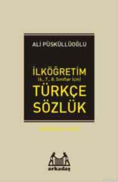 İlköğretim Türkçe Sözlük (6.7.8.Sınıflar için) Türkçe Sözlük