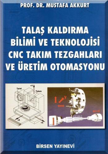 Talaş Kaldırma Bilimi ve Teknolojisi CNC Takım Tezgahları ve Üretim Otomasyonu