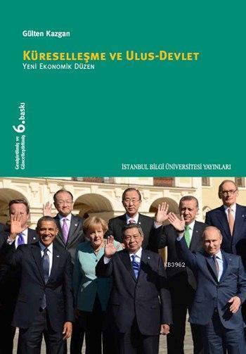 Küreselleşme ve Ulus Devlet; Yeni Ekonomik Düzen