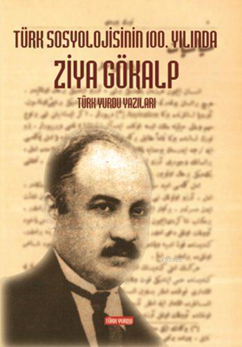 Türk Sosyolojisinin 100. Yılında Ziya Gökalp; Türk Yurdu Yazıları