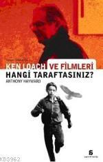 Ken Loach ve Filmleri; Hangi Taraftasınız?
