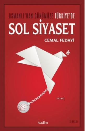 Osmanlı'dan Günümüze Türkiye'de Sol Siyaset