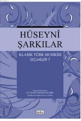 Hüseyni Şarkılar Klasik Türk Musikisi Seçmeler: 7