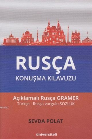 Rusça Konuşma Kılavuzu; Açıklamalı Rusça Gramer
