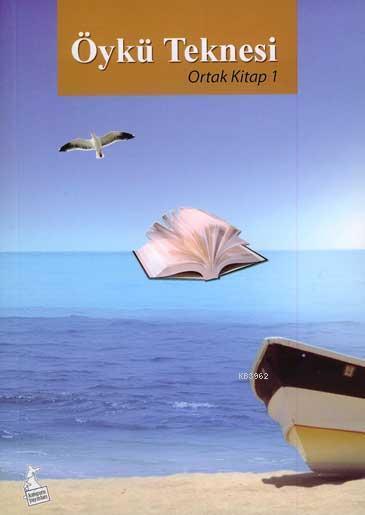Öykü Teknesi; Ortak Kitap 1