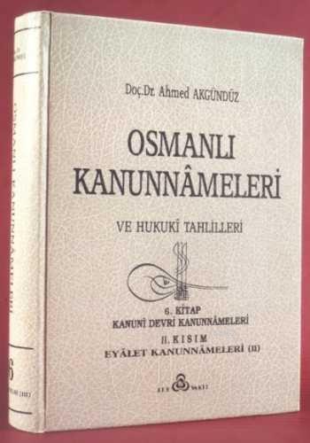 Osmanlı Kanunnâmeleri ve Hukukî Tahlilleri 6