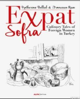 Exnat Sofra; Culinary Tales of Foreign Women in Turkey
