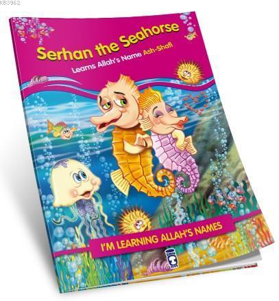 Serhan The Seahorse Learns Allah's Name Ash Shafi