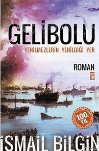 Gelibolu - Yenilmezlerin Yenildiği Yer
