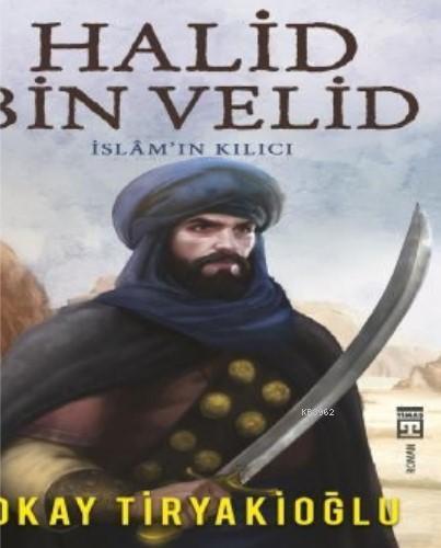 Halid Bin Velid / İslam'ın Kılıcı