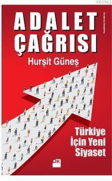 Adalet Çağrısı; Türkiye İçin Yeni Siyaset