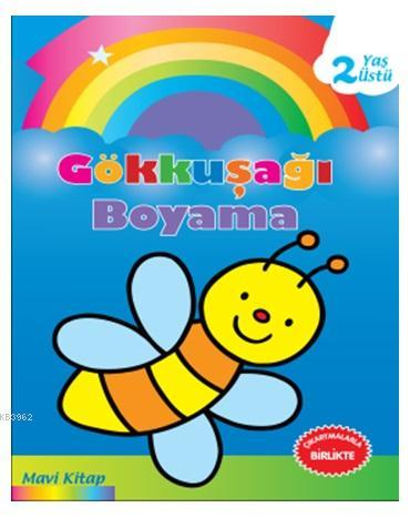 Gökkuşağı Boyama Mavi Kitap 2 Yaş üstü Kolektif 9786051007755