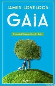 Gaia; Dünyadaki Yaşama Yeni Bir Bakış