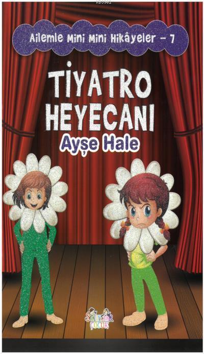 Tiyatro Heyecanı - Ailemle Mini Mini Hikayeler 7